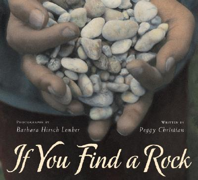 If You Find a Rock By Christian, Peggy/ Lember, Barbara Hirsch (PHT)